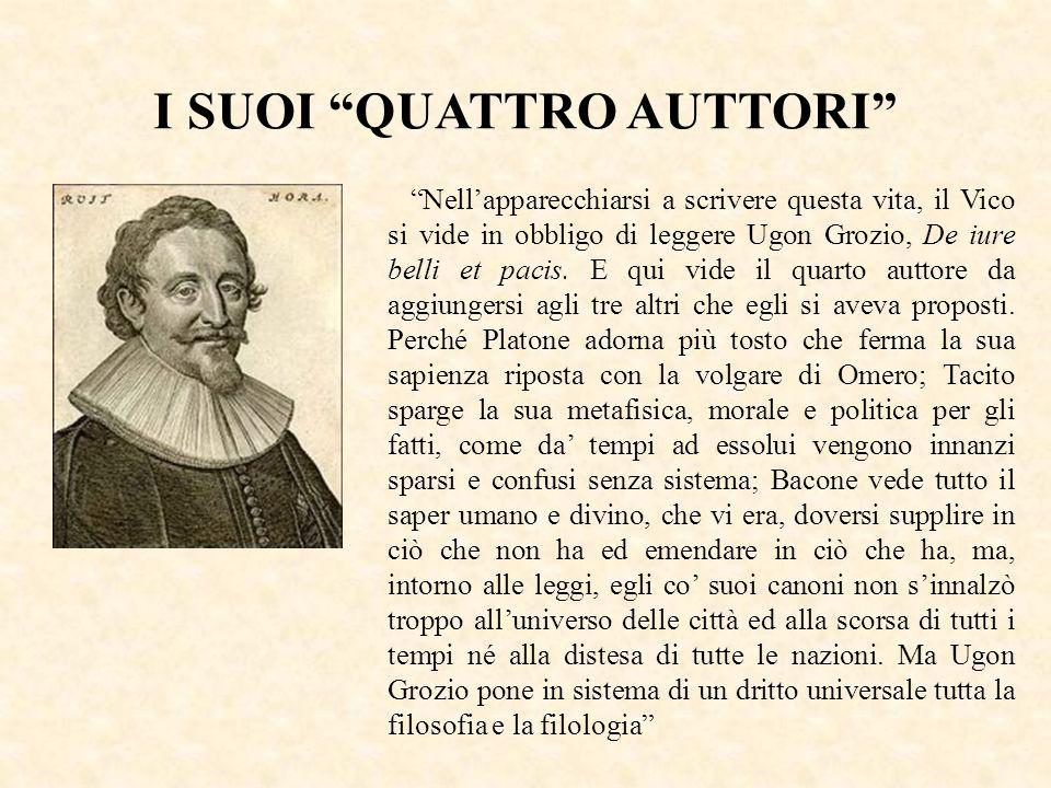 Nellapparecchiarsi a scrivere questa vita, il Vico si vide in obbligo di leggere Ugon Grozio, De iure belli et pacis. E qui vide il quarto auttore da