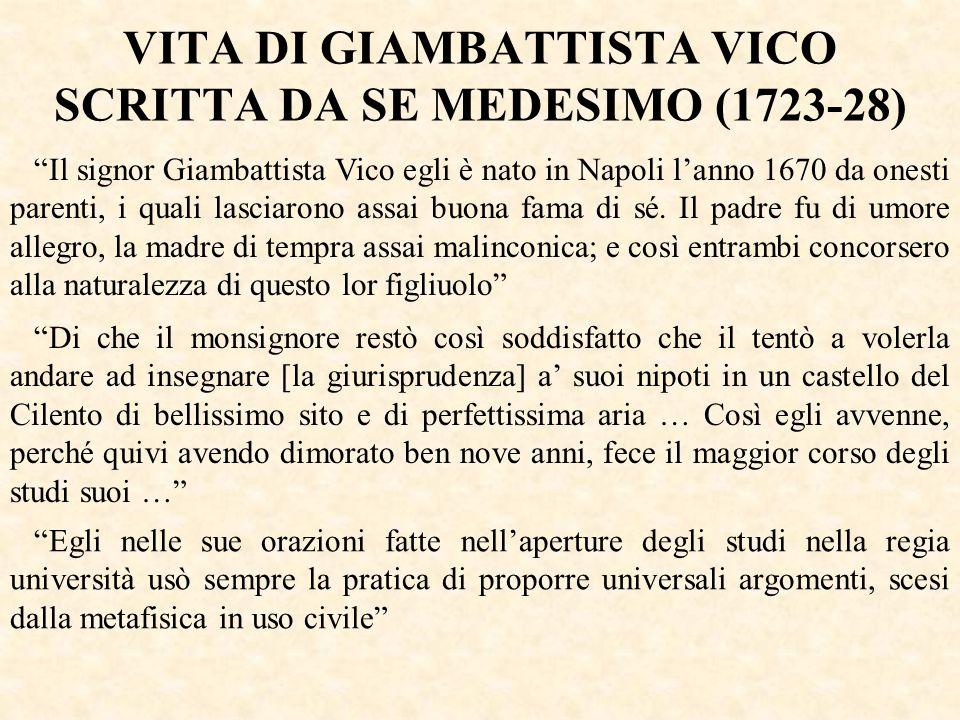 Il signor Giambattista Vico egli è nato in Napoli lanno 1670 da onesti parenti, i quali lasciarono assai buona fama di sé. Il padre fu di umore allegr