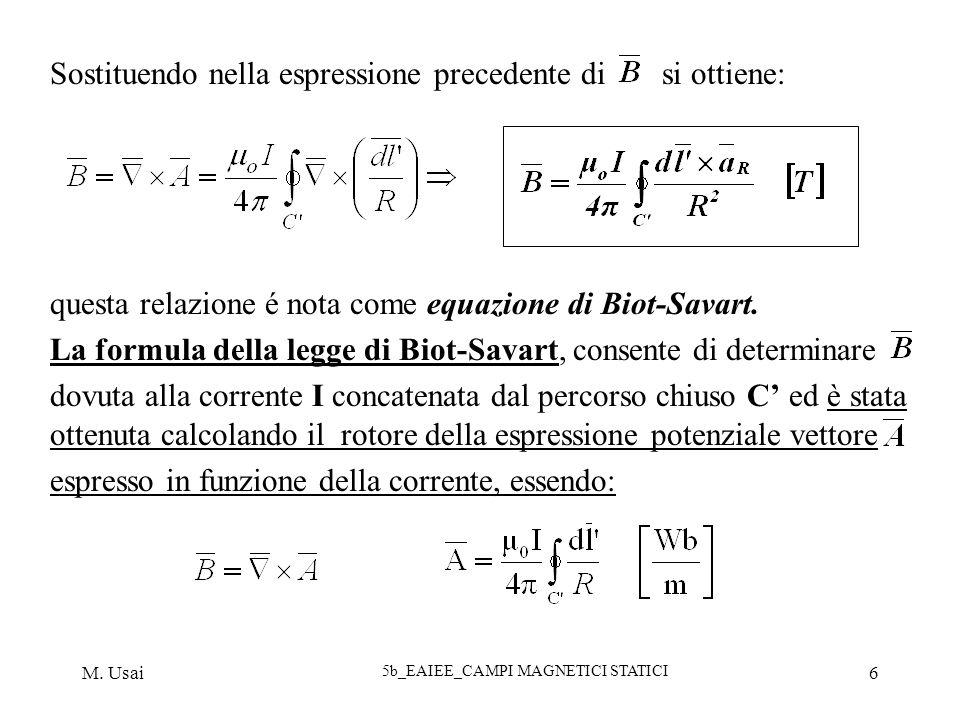 M. Usai 5b_EAIEE_CAMPI MAGNETICI STATICI 6 Sostituendo nella espressione precedente di si ottiene: questa relazione é nota come equazione di Biot-Sava