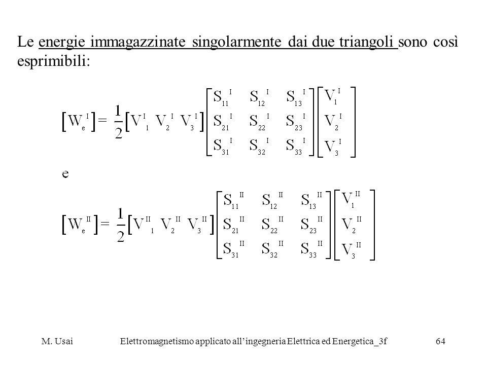 M. UsaiElettromagnetismo applicato allingegneria Elettrica ed Energetica_3f64 Le energie immagazzinate singolarmente dai due triangoli sono così espri