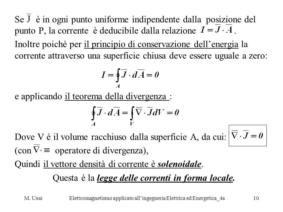 M. UsaiElettromagnetismo applicato allingegneria Elettrica ed Energetica_4a10 Se è in ogni punto uniforme indipendente dalla posizione del punto P, la