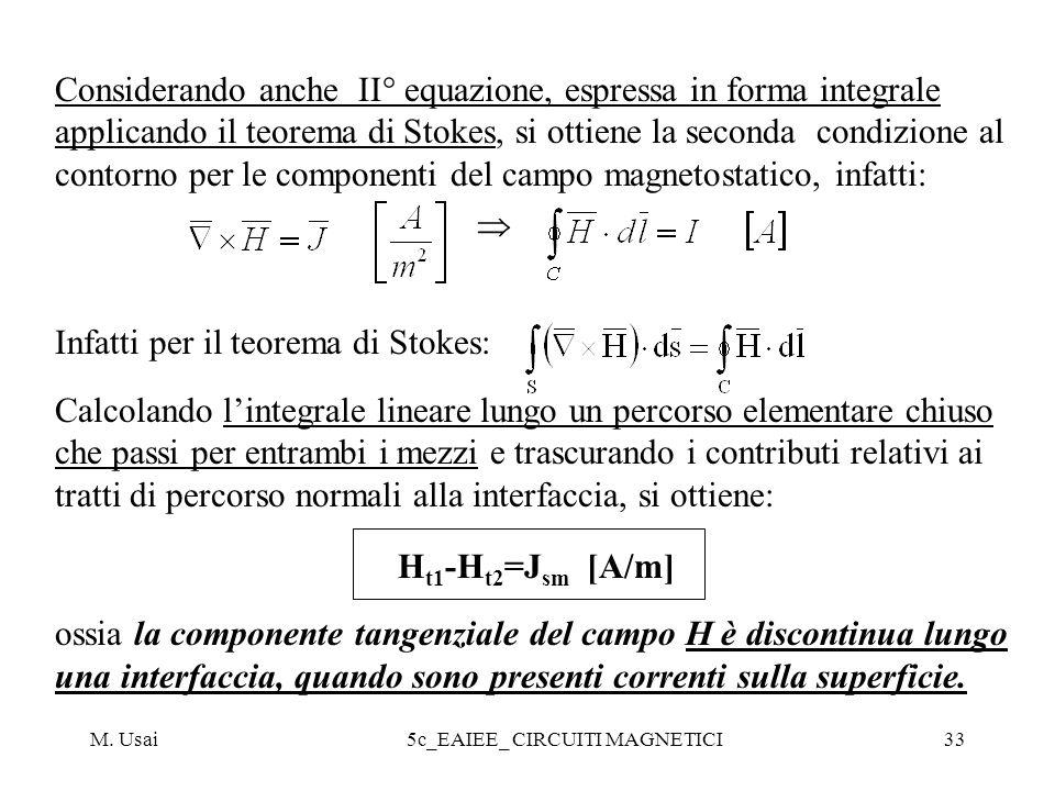 M. Usai5c_EAIEE_ CIRCUITI MAGNETICI33 Considerando anche II° equazione, espressa in forma integrale applicando il teorema di Stokes, si ottiene la sec