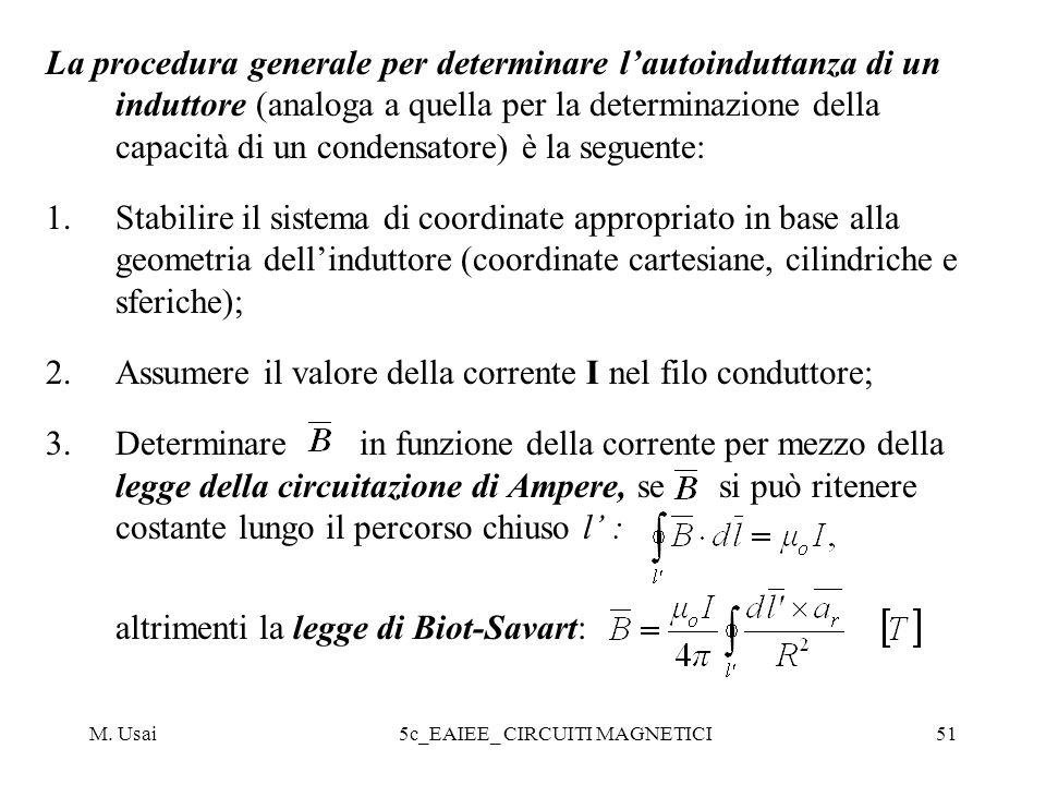 M. Usai5c_EAIEE_ CIRCUITI MAGNETICI51 La procedura generale per determinare lautoinduttanza di un induttore (analoga a quella per la determinazione de