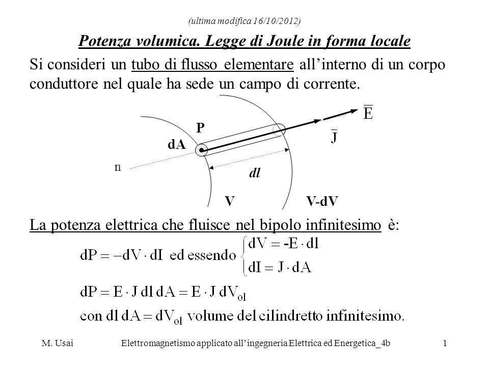 M. UsaiElettromagnetismo applicato allingegneria Elettrica ed Energetica_4b1 (ultima modifica 16/10/2012) Potenza volumica. Legge di Joule in forma lo