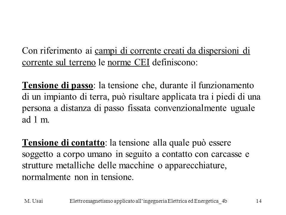 M. UsaiElettromagnetismo applicato allingegneria Elettrica ed Energetica_4b14 Con riferimento ai campi di corrente creati da dispersioni di corrente s