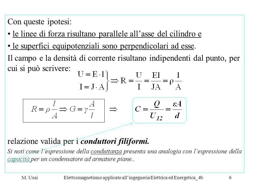 M. UsaiElettromagnetismo applicato allingegneria Elettrica ed Energetica_4b6 Con queste ipotesi: le linee di forza risultano parallele allasse del cil