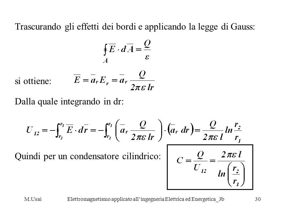 M.UsaiElettromagnetismo applicato allingegneria Elettrica ed Energetica_3b30 Trascurando gli effetti dei bordi e applicando la legge di Gauss: si otti