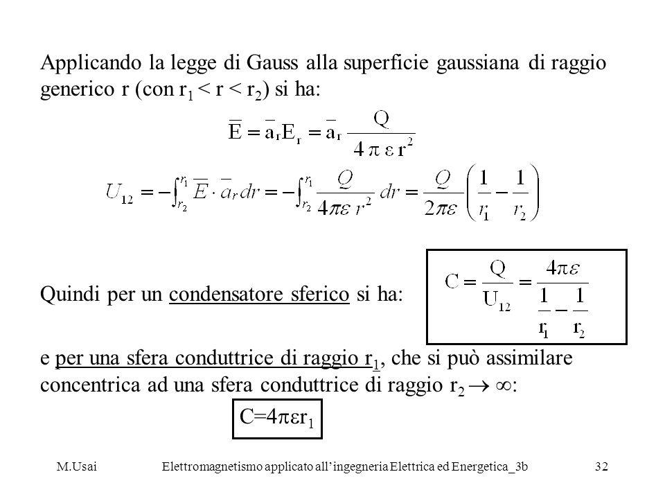 M.UsaiElettromagnetismo applicato allingegneria Elettrica ed Energetica_3b32 Applicando la legge di Gauss alla superficie gaussiana di raggio generico