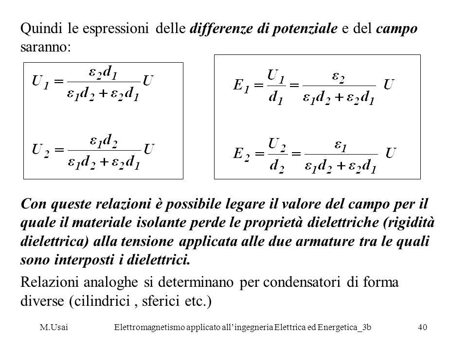 M.UsaiElettromagnetismo applicato allingegneria Elettrica ed Energetica_3b40 Quindi le espressioni delle differenze di potenziale e del campo saranno: