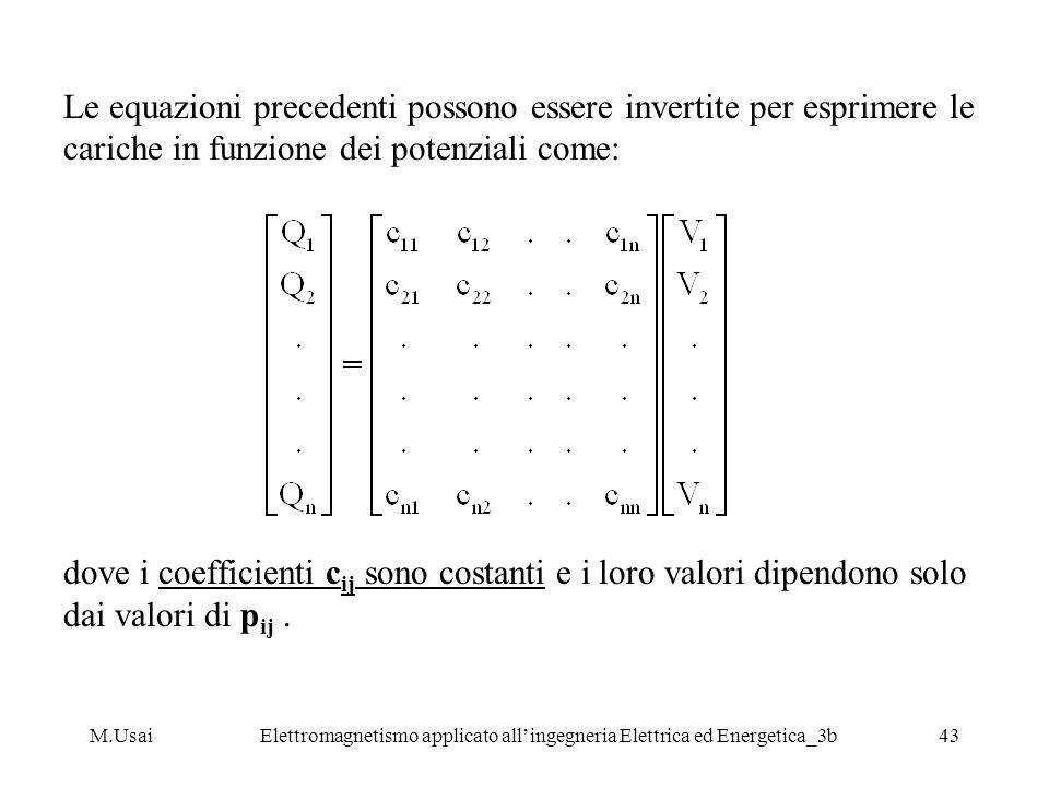 M.UsaiElettromagnetismo applicato allingegneria Elettrica ed Energetica_3b43 Le equazioni precedenti possono essere invertite per esprimere le cariche