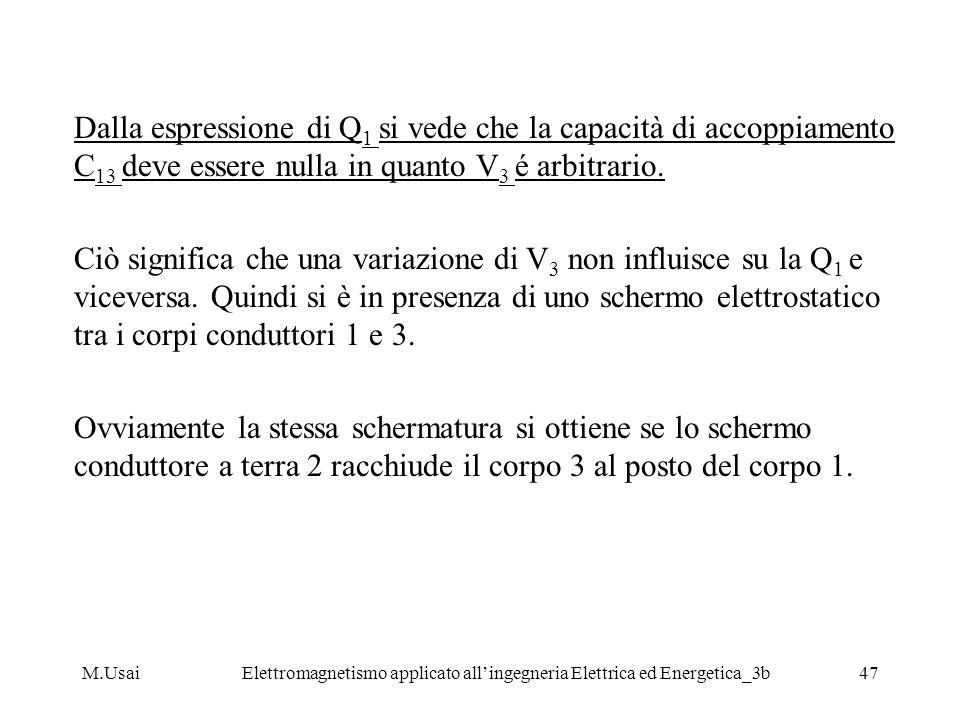 M.UsaiElettromagnetismo applicato allingegneria Elettrica ed Energetica_3b47 Dalla espressione di Q 1 si vede che la capacità di accoppiamento C 13 de