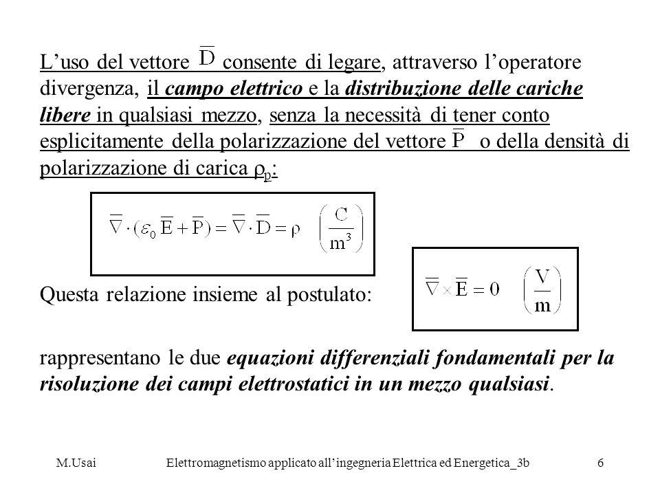 M.UsaiElettromagnetismo applicato allingegneria Elettrica ed Energetica_3b6 Luso del vettore consente di legare, attraverso loperatore divergenza, il