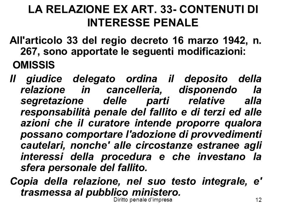 Diritto penale d'impresa 12 LA RELAZIONE EX ART. 33- CONTENUTI DI INTERESSE PENALE All'articolo 33 del regio decreto 16 marzo 1942, n. 267, sono appor