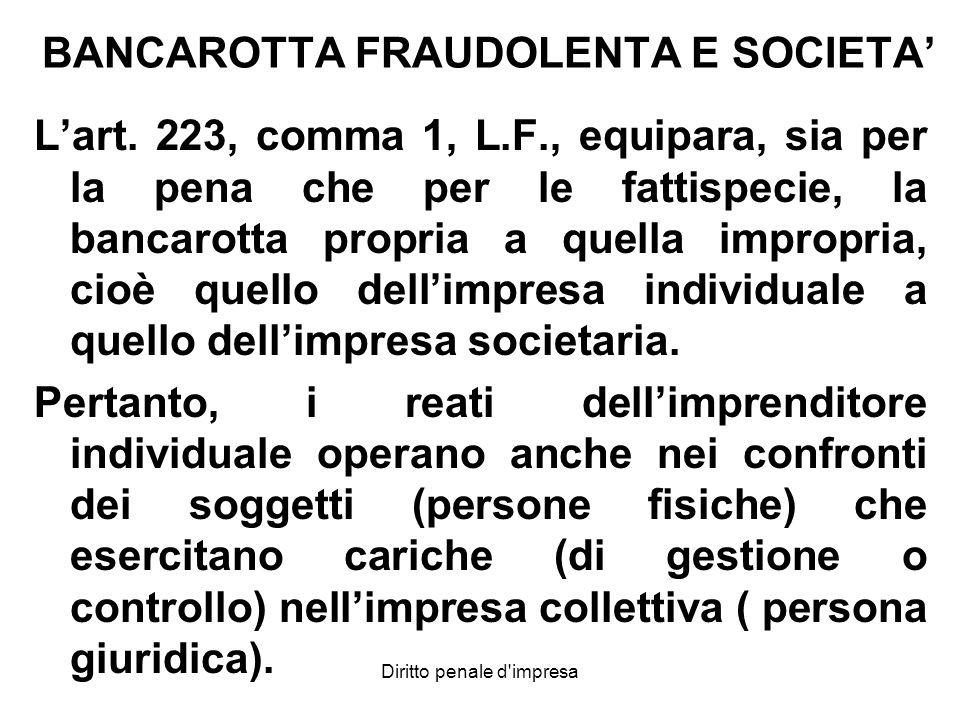 BANCAROTTA FRAUDOLENTA E SOCIETA Lart. 223, comma 1, L.F., equipara, sia per la pena che per le fattispecie, la bancarotta propria a quella impropria,