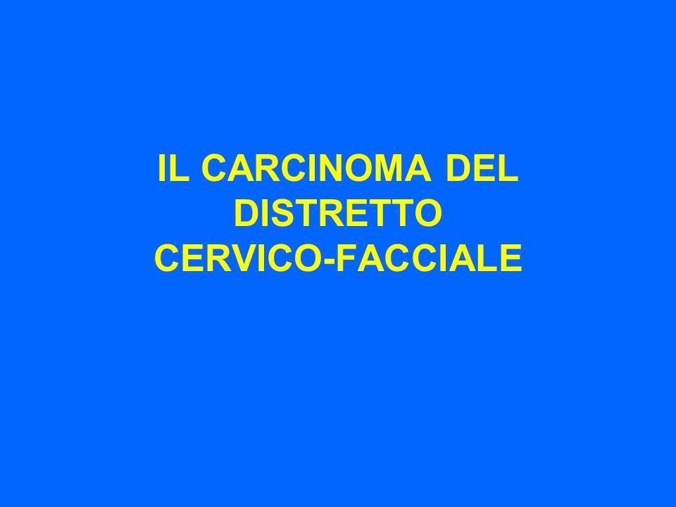 IL CARCINOMA DEL DISTRETTO CERVICO-FACCIALE