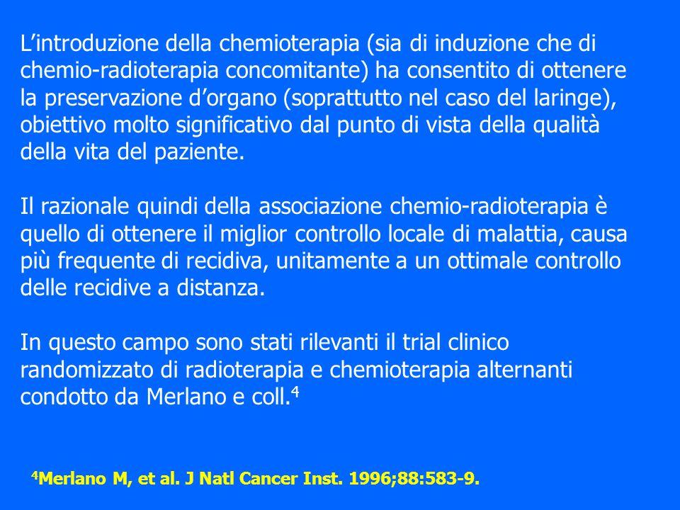Lintroduzione della chemioterapia (sia di induzione che di chemio-radioterapia concomitante) ha consentito di ottenere la preservazione dorgano (sopra