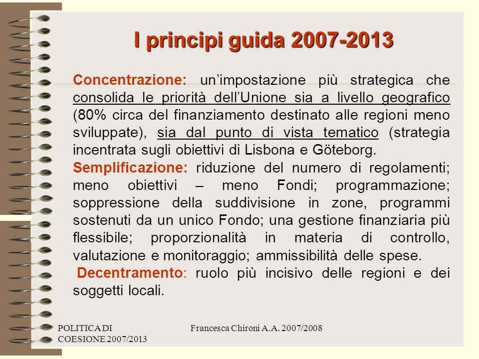 POLITICA DI COESIONE 2007/2013 Francesca Chironi A.A.