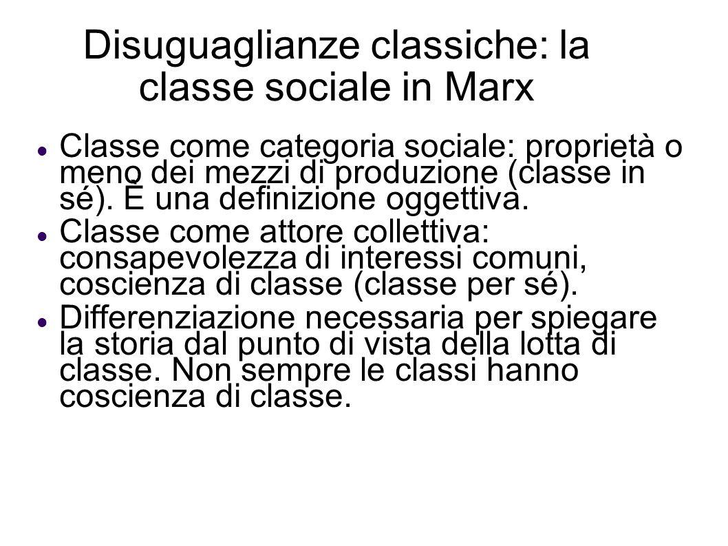 Disuguaglianze classiche: la classe sociale in Marx Classe come categoria sociale: proprietà o meno dei mezzi di produzione (classe in sé). È una defi