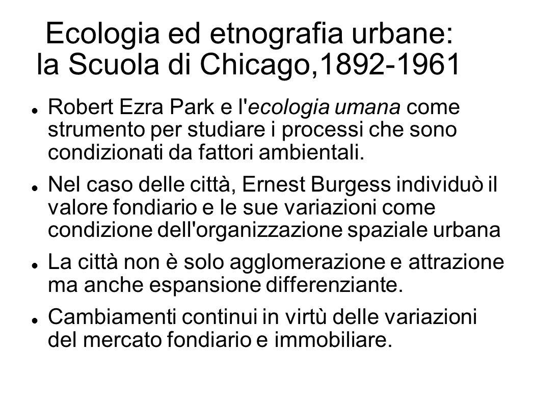 Ecologia ed etnografia urbane: la Scuola di Chicago,1892-1961 Robert Ezra Park e l'ecologia umana come strumento per studiare i processi che sono cond