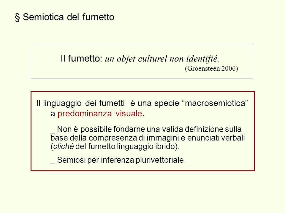 § Semiotica del fumetto Il fumetto: un objet culturel non identifié.