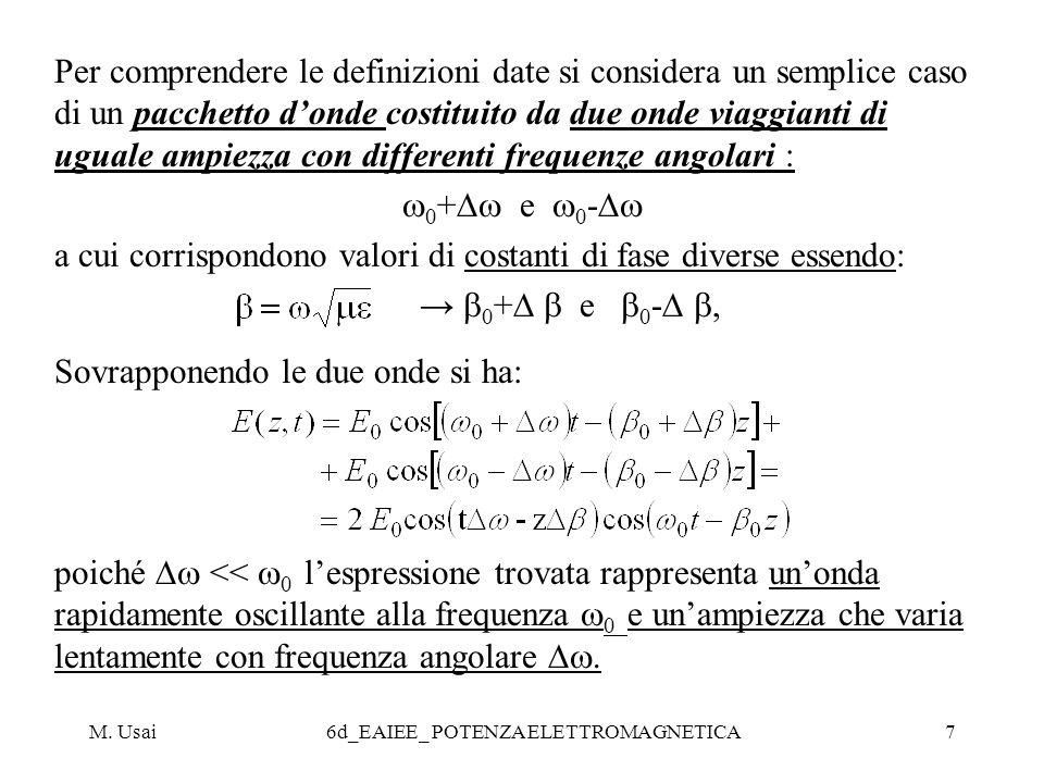 M. Usai6d_EAIEE_ POTENZA ELETTROMAGNETICA7 Per comprendere le definizioni date si considera un semplice caso di un pacchetto donde costituito da due o
