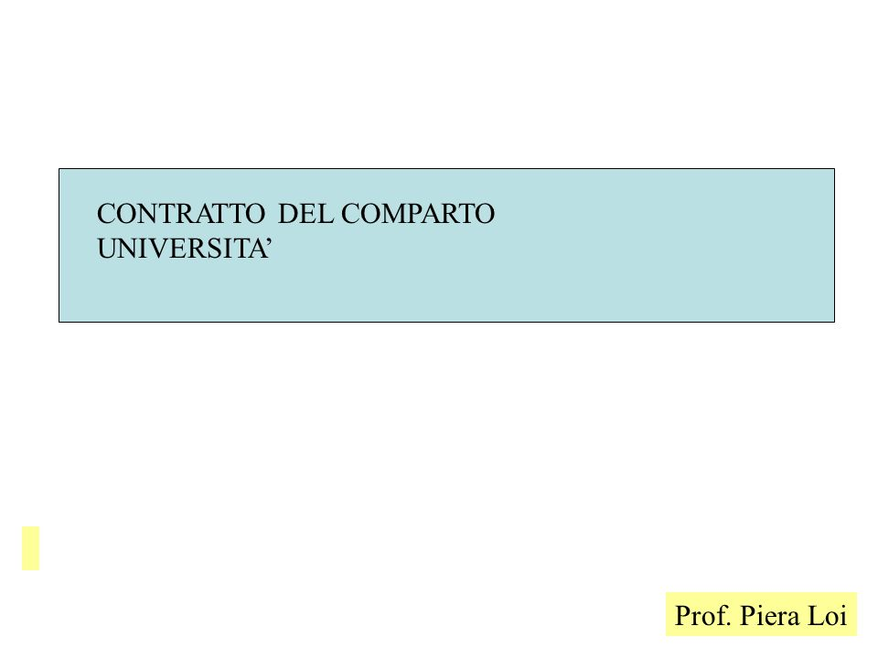 Prof. Piera Loi CONTRATTO DEL COMPARTO UNIVERSITA