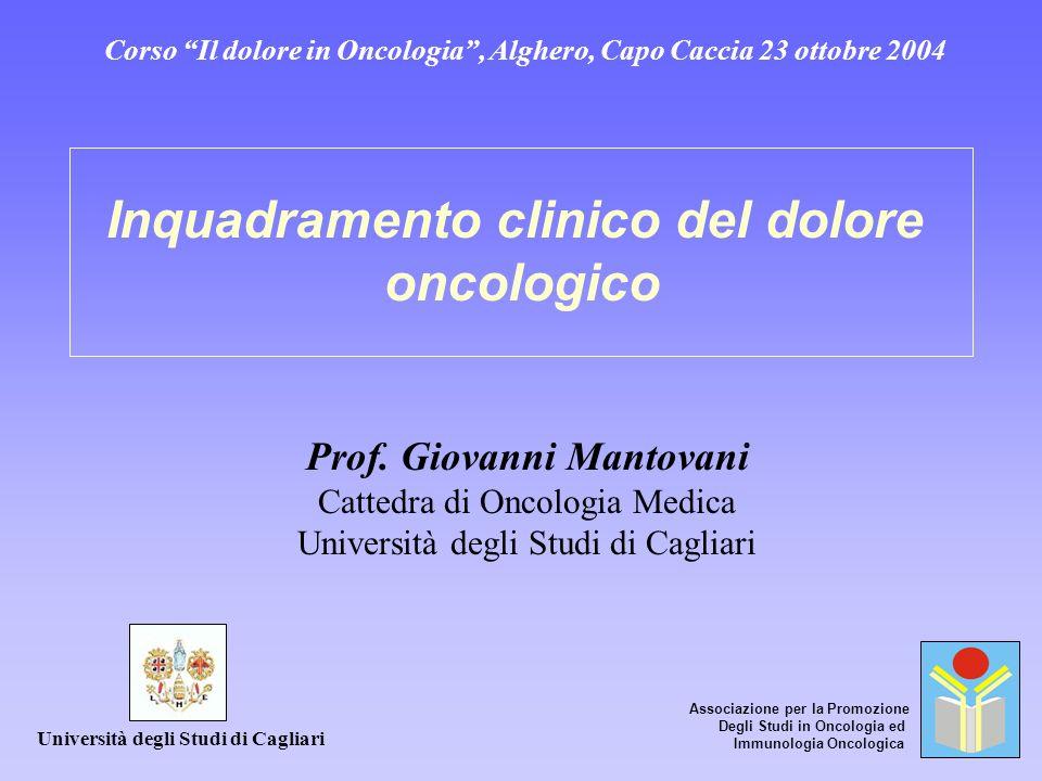 Corso Il dolore in Oncologia, Alghero, Capo Caccia 23 ottobre 2004 Inquadramento clinico del dolore oncologico Prof.