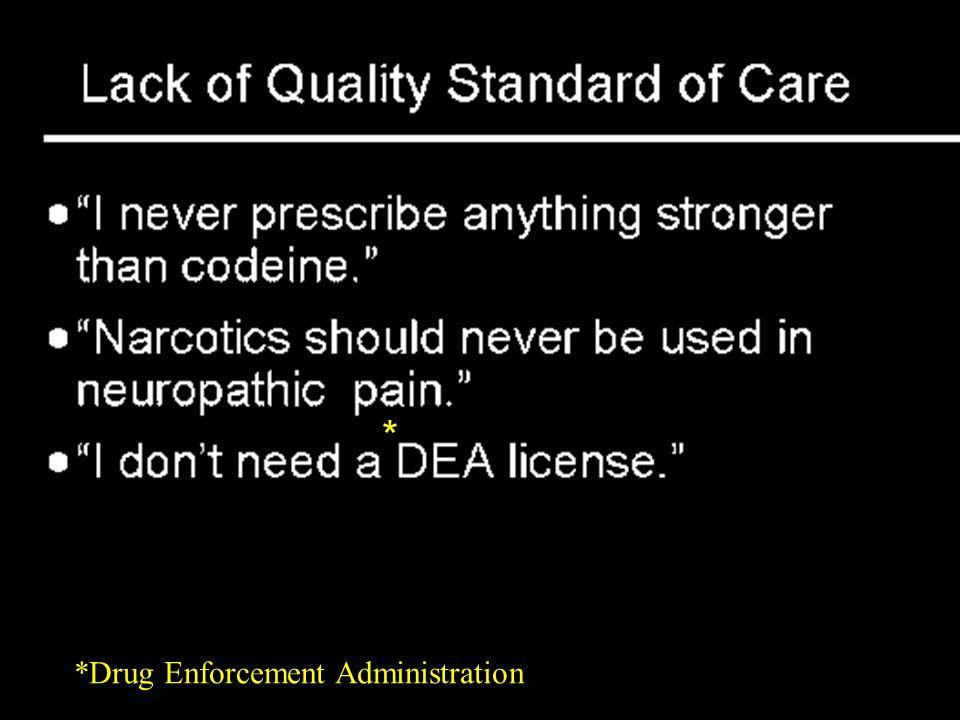 *Drug Enforcement Administration *