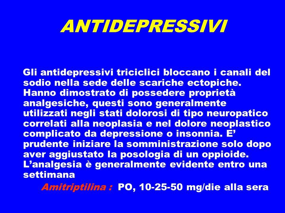 ANTIDEPRESSIVI Gli antidepressivi triciclici bloccano i canali del sodio nella sede delle scariche ectopiche.