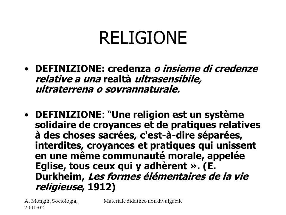 A. Mongili, Sociologia, 2001-02 Materiale didattico non divulgabile RELIGIONE DEFINIZIONE: credenza o insieme di credenze relative a una realtà ultras