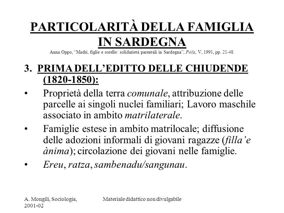 A. Mongili, Sociologia, 2001-02 Materiale didattico non divulgabile PARTICOLARITÀ DELLA FAMIGLIA IN SARDEGNA Anna Oppo, Madri, figlie e sorelle: solid