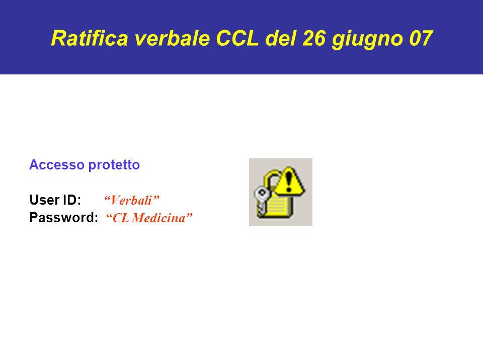 Ratifica verbale CCL del 26 giugno 07 Accesso protetto User ID: Verbali Password: CL Medicina