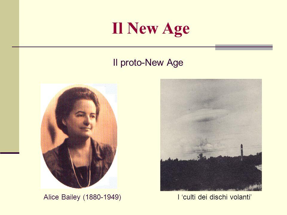Il proto-New Age Alice Bailey (1880-1949) Il New Age I culti dei dischi volanti