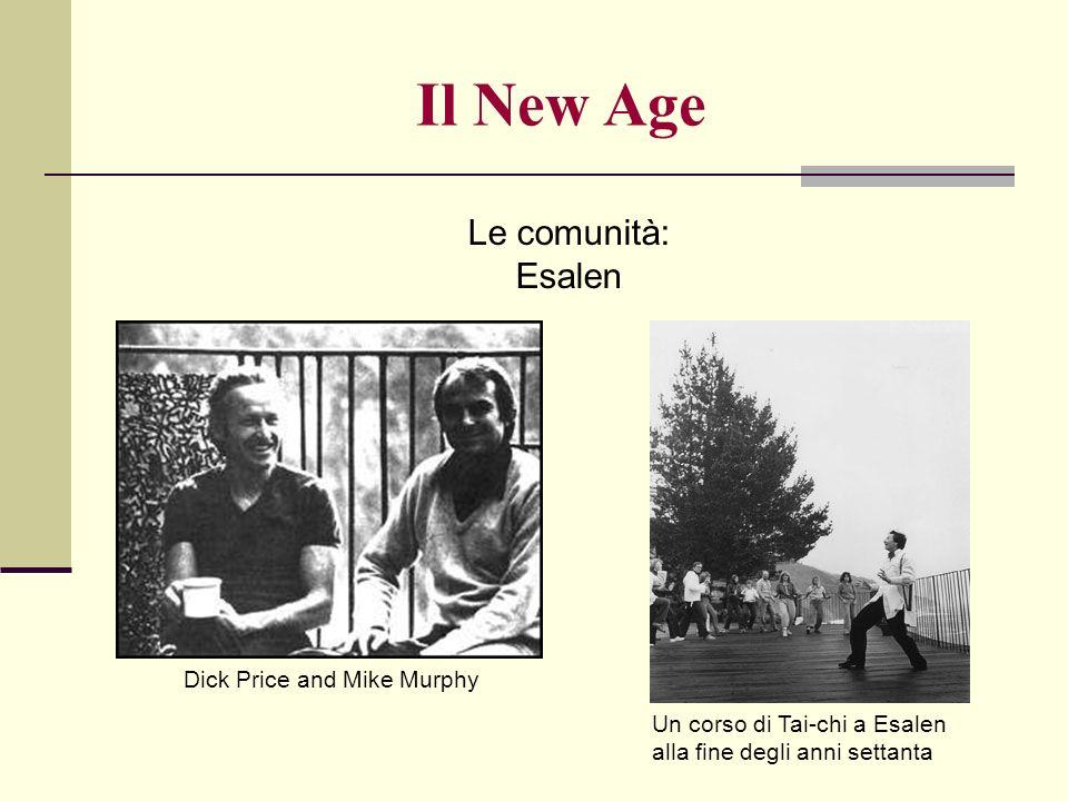 Le comunità: Esalen Il New Age Dick Price and Mike Murphy Un corso di Tai-chi a Esalen alla fine degli anni settanta