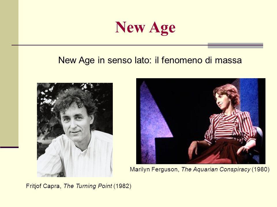 Fritjof Capra, The Turning Point (1982) New Age in senso lato: il fenomeno di massa Marilyn Ferguson, The Aquarian Conspiracy (1980) New Age