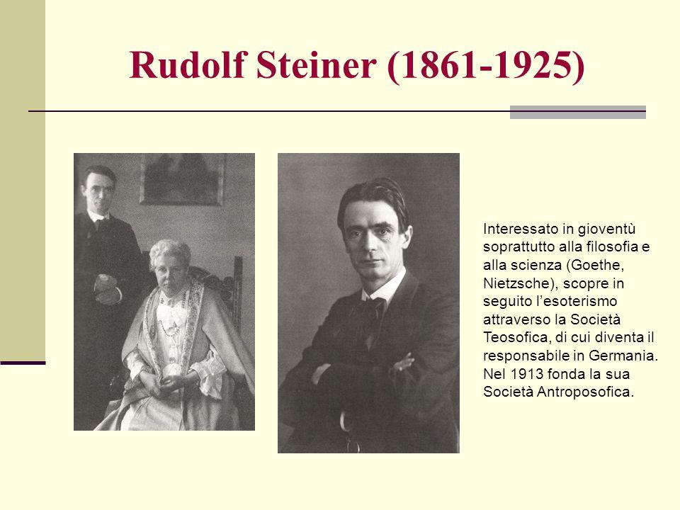 Rudolf Steiner (1861-1925) Interessato in gioventù soprattutto alla filosofia e alla scienza (Goethe, Nietzsche), scopre in seguito lesoterismo attrav