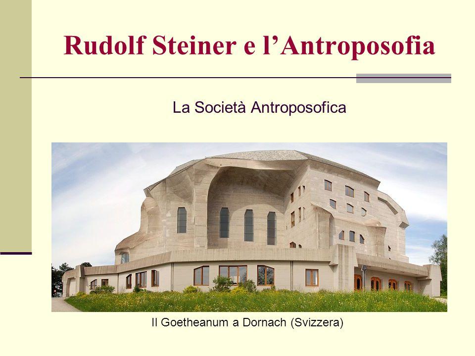 La Società Antroposofica Rudolf Steiner e lAntroposofia Il Goetheanum a Dornach (Svizzera)