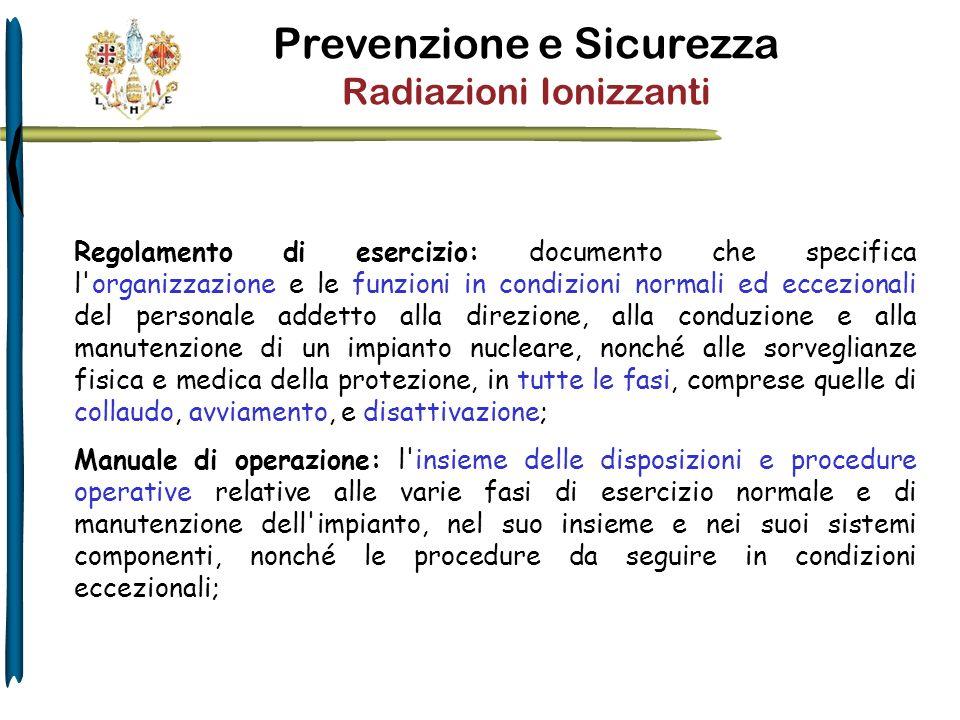Regolamento di esercizio: documento che specifica l'organizzazione e le funzioni in condizioni normali ed eccezionali del personale addetto alla direz