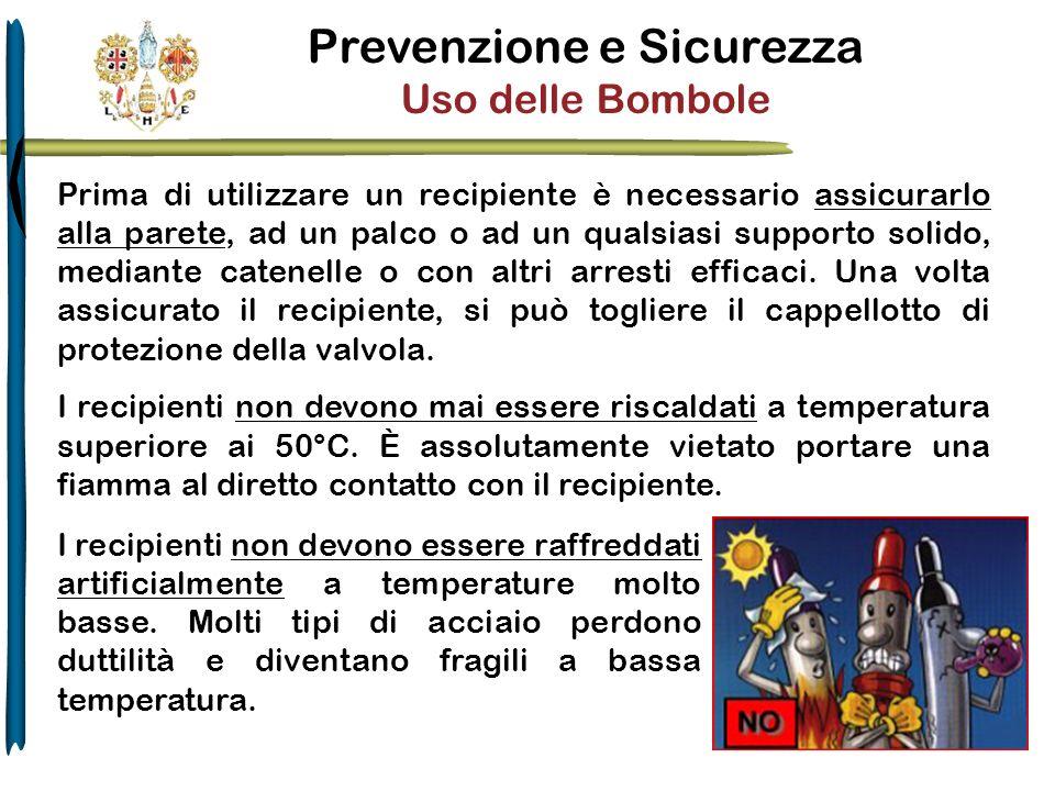 Prevenzione e Sicurezza Uso delle Bombole Prima di utilizzare un recipiente è necessario assicurarlo alla parete, ad un palco o ad un qualsiasi suppor