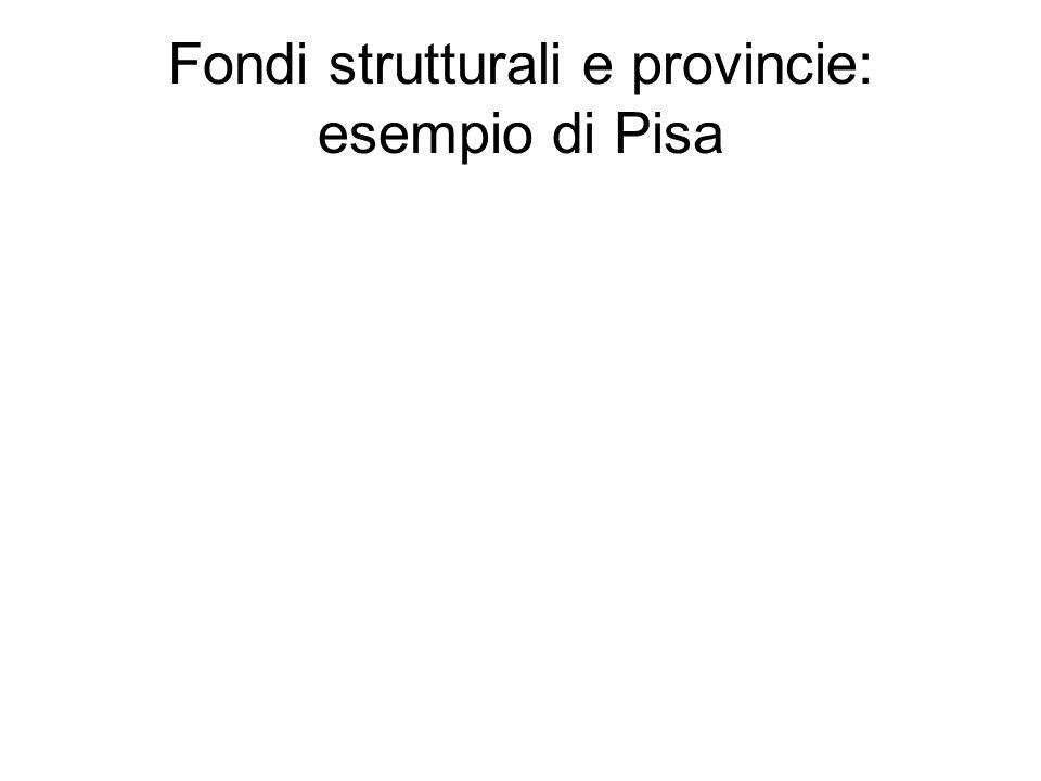 Fondi strutturali e provincie: esempio di Pisa