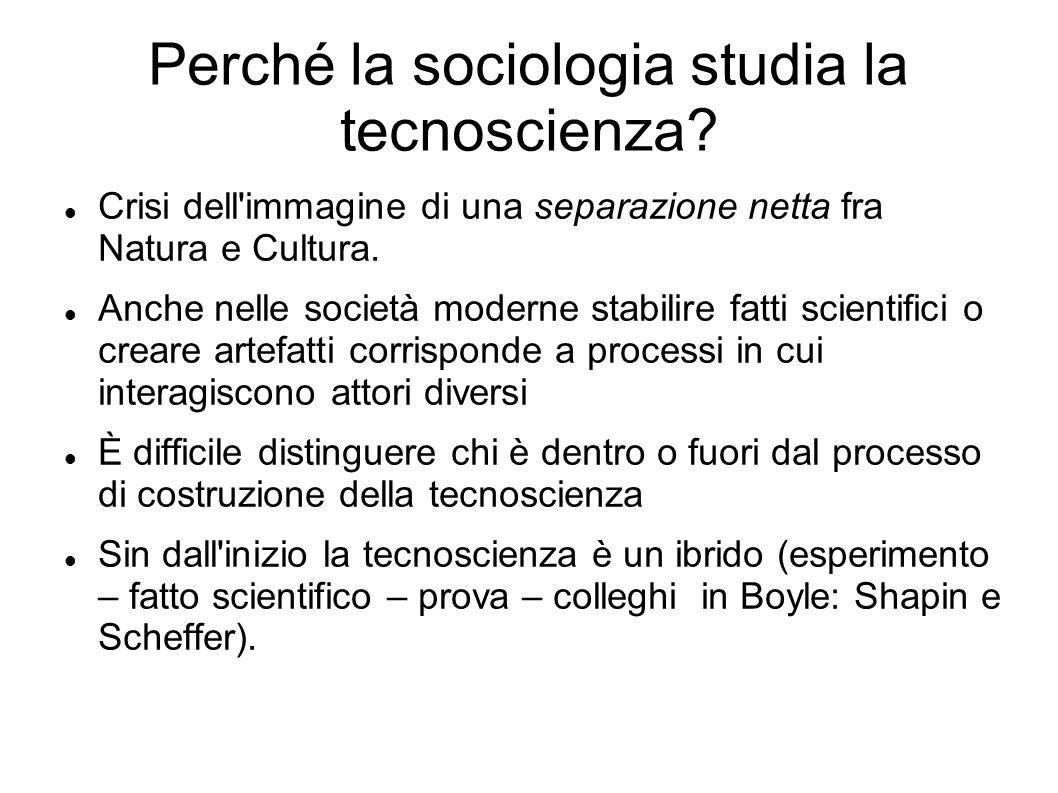 Perché la sociologia studia la tecnoscienza? Crisi dell'immagine di una separazione netta fra Natura e Cultura. Anche nelle società moderne stabilire