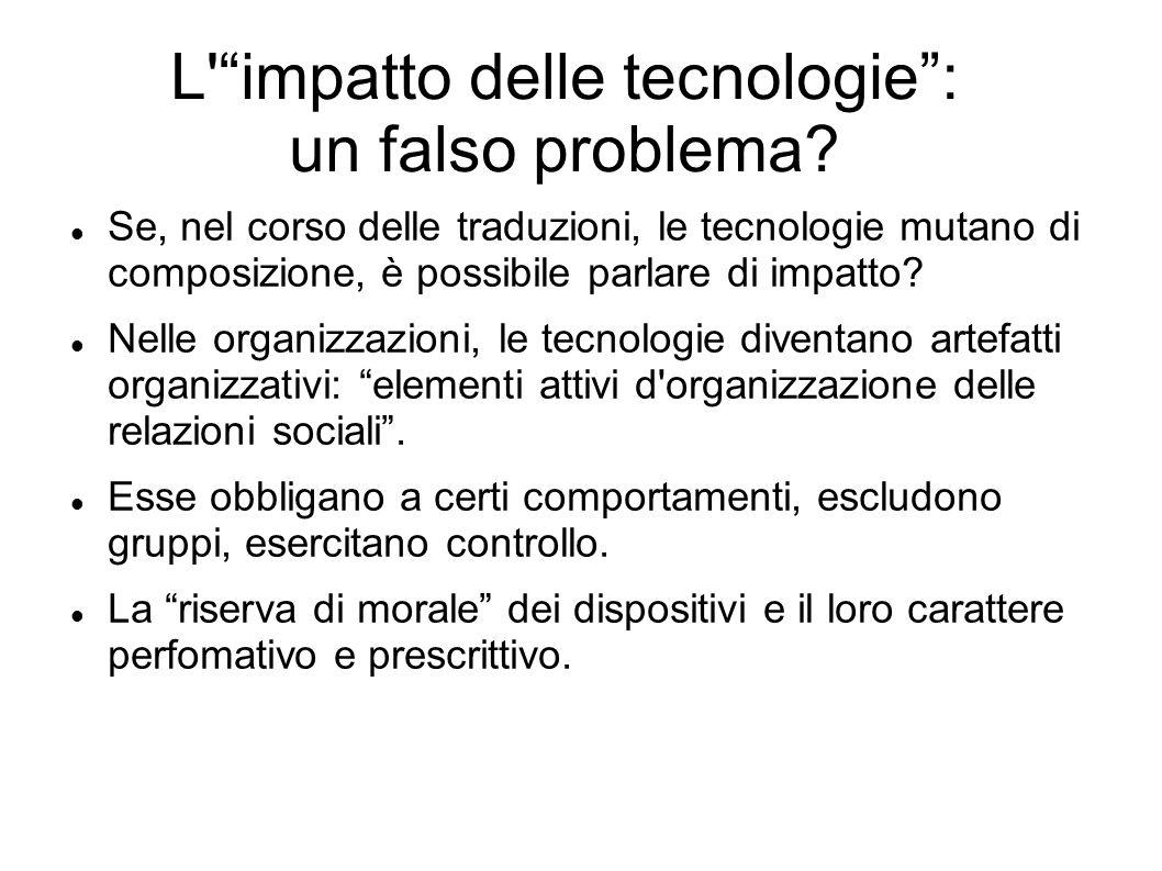 L'impatto delle tecnologie: un falso problema? Se, nel corso delle traduzioni, le tecnologie mutano di composizione, è possibile parlare di impatto? N