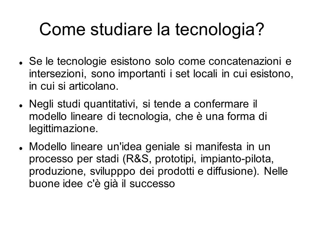 Come studiare la tecnologia? Se le tecnologie esistono solo come concatenazioni e intersezioni, sono importanti i set locali in cui esistono, in cui s