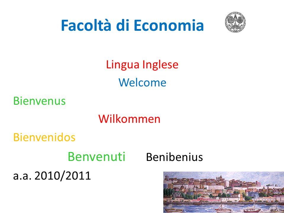 Facoltà di Economia Lingua Inglese Welcome Bienvenus Wilkommen Bienvenidos Benvenuti Benibenius a.a.