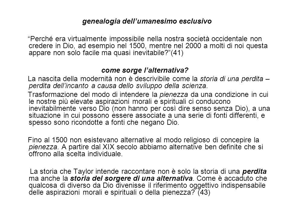 genealogia dellumanesimo esclusivo Perché era virtualmente impossibile nella nostra società occidentale non credere in Dio, ad esempio nel 1500, mentr