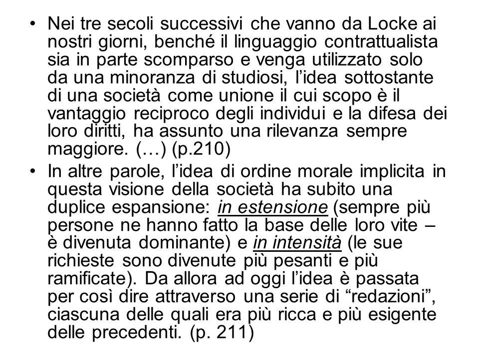 Nei tre secoli successivi che vanno da Locke ai nostri giorni, benché il linguaggio contrattualista sia in parte scomparso e venga utilizzato solo da