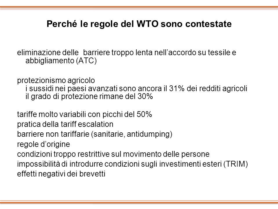 Perché le regole del WTO sono contestate eliminazione delle barriere troppo lenta nellaccordo su tessile e abbigliamento (ATC) protezionismo agricolo