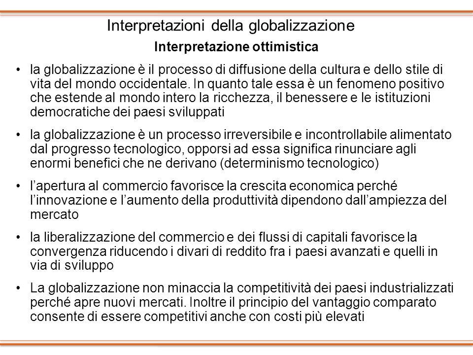 Interpretazione ottimistica la globalizzazione è il processo di diffusione della cultura e dello stile di vita del mondo occidentale. In quanto tale e
