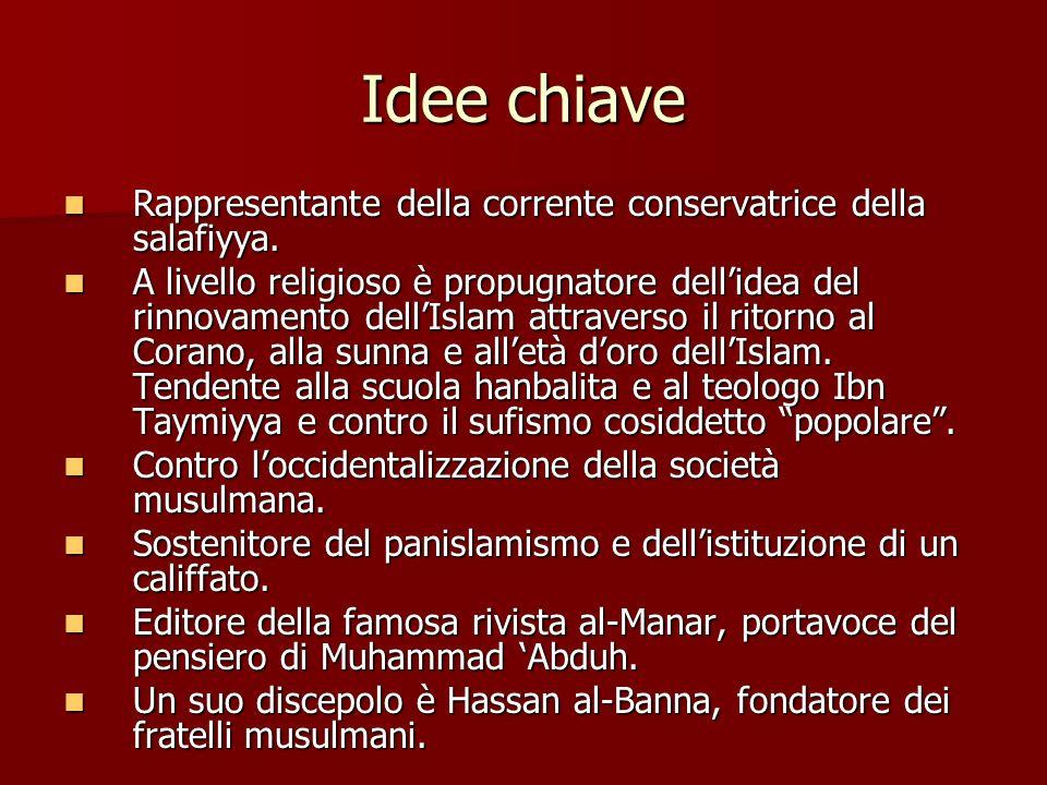 Idee chiave Rappresentante della corrente conservatrice della salafiyya. Rappresentante della corrente conservatrice della salafiyya. A livello religi