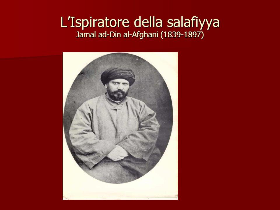 LIspiratore della salafiyya Jamal ad-Din al-Afghani (1839-1897)